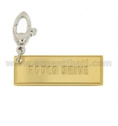 FAMOUS ROAD PLATE PENDANT &quotRODEO DRIVE&quot MM 31X11 IN GOLD PLATED AG AND RHODIUM-PLATED HOOK TIT 925 ‰