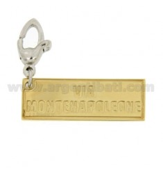 FAMOUS ROAD PLATE PENDANT &quotVIA MONTENAPOLEONE&quot MM 31X11 IN GOLD PLATED AG AND RHODIUM-PLATED HOOK TIT 925 ‰