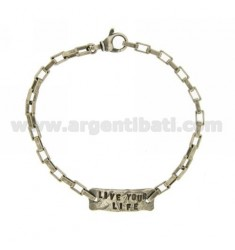 BRACELET WITH LIVE YOUR LIFE PLATE IN BURNISHED SILVER TIT 925 ‰ CM 20