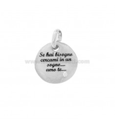 PENDANT 18 MM ROUND IF YOU NEED TO FIND A DREAM, I LOVE YOU IN SILVER RHODIUM TIT 925 ENAMEL AND ZIRCON