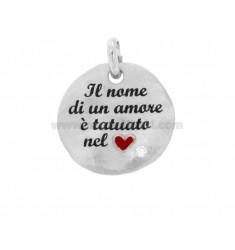 PENDANT ROUND 24 MM THE NAME OF A LOVE IS TATTOO IN THE HEART IN SILVER RHODIUM TIT 925 ENAMEL AND ZIRCON